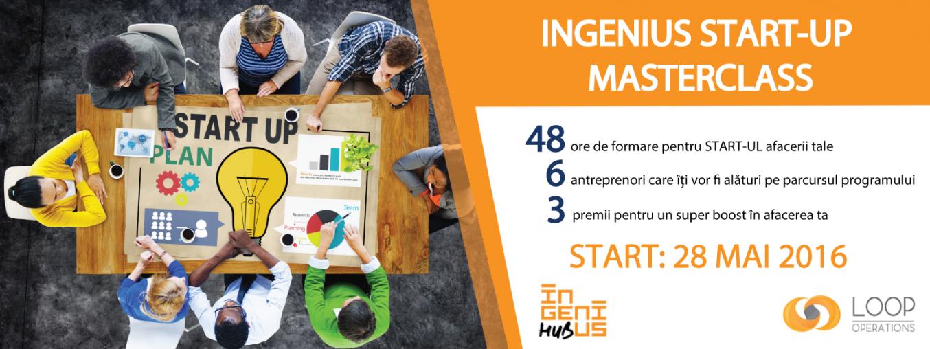 Ingenius Start-up Masterclass: 6 zile pentru a-ti incepe propriul business