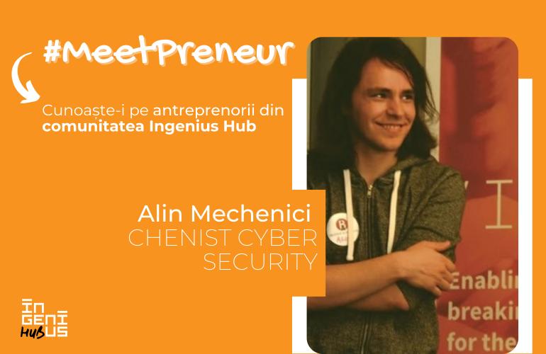 #MeetPreneur | Chenist Cyber Security | Securitate cibernetica