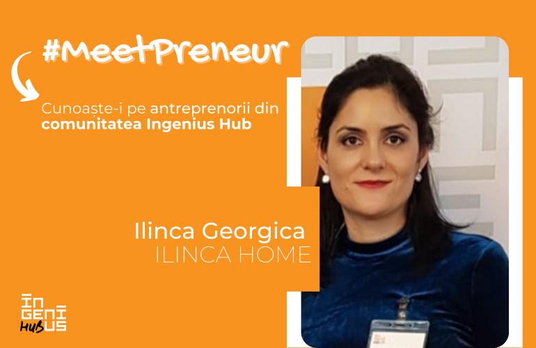 #MeetPreneur | Ilinca Home | Agentie imobiliara